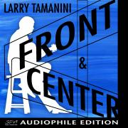 Larry Tamanini - Front and Center - Cover Image