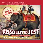 San Francisco Symphony - Adams Absolute Jest & Grand Pianola Music - Cover Image