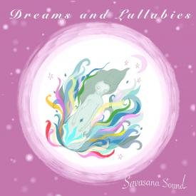 Savasana Sound - Dreams and Lullabies - Cover Image